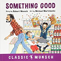 Something Good (Classic Munsch)