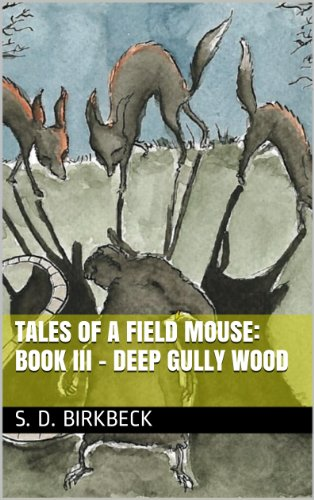 Tales of a Field Mouse:  Book III - Deep Gully Wood (English Edition)