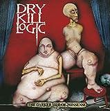 Songtexte von Dry Kill Logic - The Darker Side of Nonsense