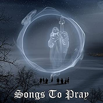 Songs To Pray