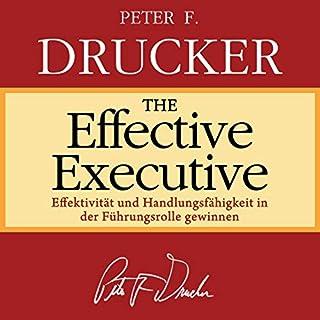 The Effective Executive (German Edition)     Effektivität und Handlungsfähigkeit in der Führungsrolle gewinnen              Autor:                                                                                                                                 Peter F. Drucker                               Sprecher:                                                                                                                                 Dominic Kolb                      Spieldauer: 7 Std.     6 Bewertungen     Gesamt 4,5