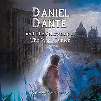 Daniel Dante and the Fellowship of the Magic Lumen