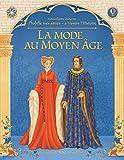 J'habille mes amies à travers l'Histoire - La mode au Moyen Age (J'habille mes amies a travers l'histoire) (French Edition)
