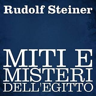 Miti e misteri dell'Egitto                   Di:                                                                                                                                 Rudolf Steiner                               Letto da:                                                                                                                                 Silvia Cecchini                      Durata:  5 ore e 29 min     8 recensioni     Totali 3,5