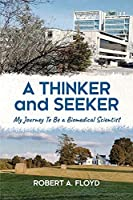 A Thinker and Seeker: My Journey To Be a Biomedical Scientist