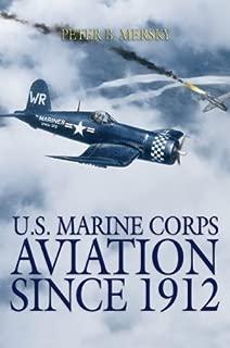 U.S. Marine Corps Aviation Since 1912: 4th Edition