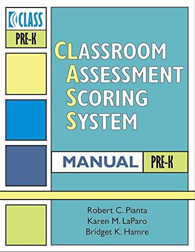Classroom Assessment Scoring System™ (CLASS™) Manual,...
