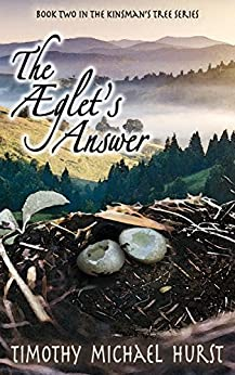 [Timothy Michael Hurst]のThe Æglet's Answer (The Kinsman's Tree Book 2) (English Edition)