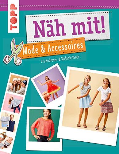 Näh mit! Mode & Accessoires: Stylische Nähideen für Kinder ab 7 Jahren