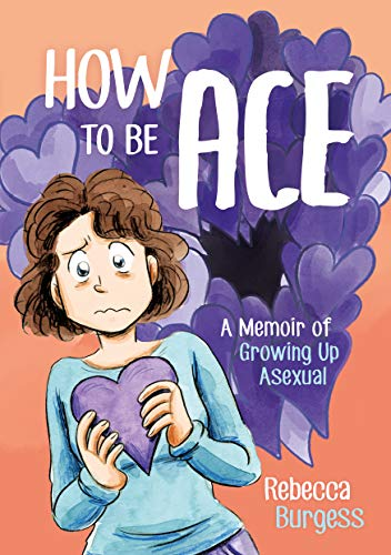 How to Be Ace: A Memoir of Growing Up Asexual (English Edition)