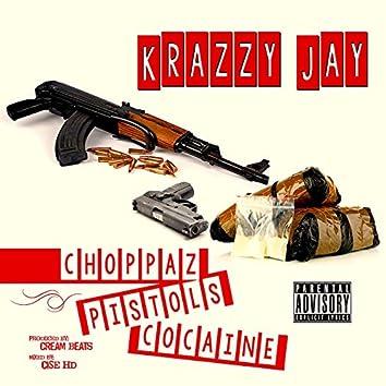 Choppaz, Pistols, And Cocaine