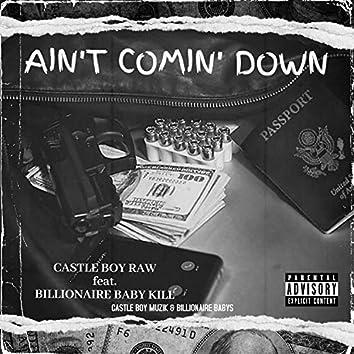 Ain't Comin' Down