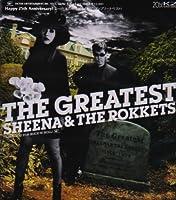 Greatest Sheena & Thhe Rokkets by Sheena & the Rokkets (2008-02-01)