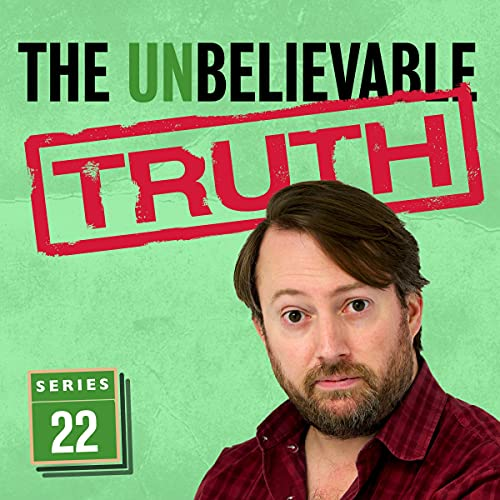 The Unbelieveable Truth - Series 22 cover art