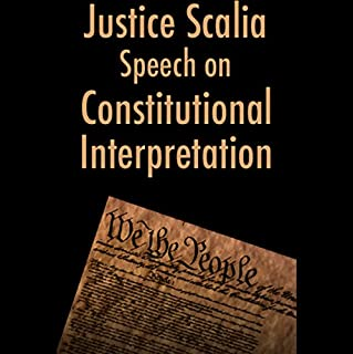 Justice Antonin Scalia Speech on Constitutional Interpretation (03/14/05) audiobook cover art