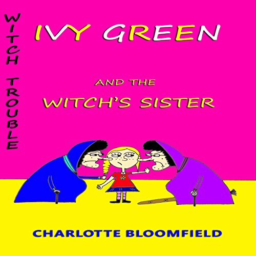 Ivy Green and the Witch's Sister cover art