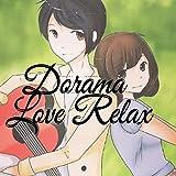 Dorama Love Relax