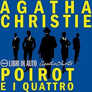 Poirot e i quattro                   Di:                                                                                                                                 Agatha Christie                               Letto da:                                                                                                                                 Betta Cucci,                                                                                        Amerigo Fontani,                                                                                        Gabriele Parrillo,                   e altri                 Durata:  4 ore e 10 min     128 recensioni     Totali 4,6