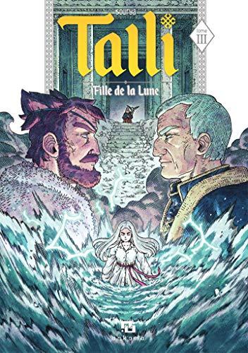 Talli, Fille de la Lune - tome 3 (French Edition)