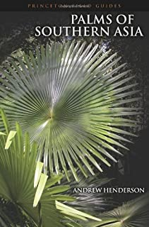 Palms of Southern Asia (Princeton Field Guides (48))