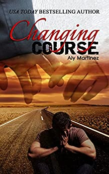 Changing Course (Wrecked and Ruined Book 1) by [Aly Martinez]