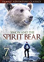 Simon and the Spirit Bear Includes 7 Bonus Movies