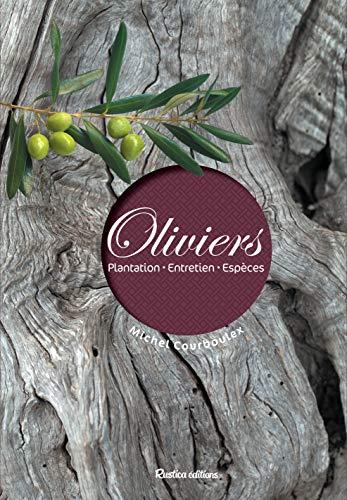 Oliviers : Plantation - Entretiens - Espèces