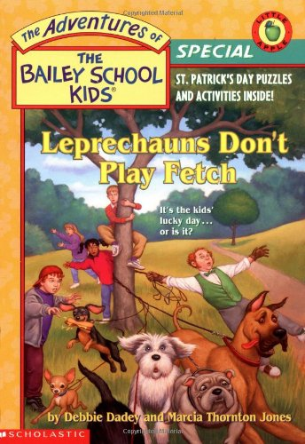 Bsk Holiday Special: Leprachauns Don't Play Fetch (The Bailey School Kids)