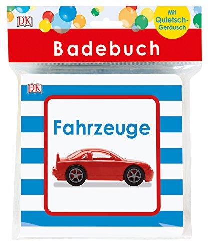 Badebuch Fahrzeuge: Mit Quietschgeräusch. Für Babys ab 6 Monaten.