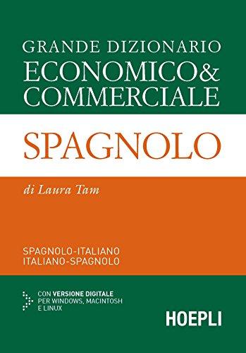 Grande dizionario economico & commerciale spagnolo. Spagnolo-italiano, italiano-spagnolo. Ediz. bilingue. Con CD-ROM