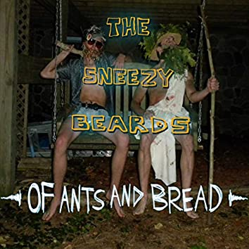Of Ants and Bread