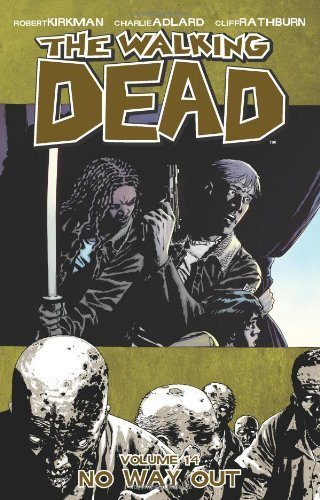 The Walking Dead, Vol. 14: No Way Out by Robert Kirkman(2011-06-21)