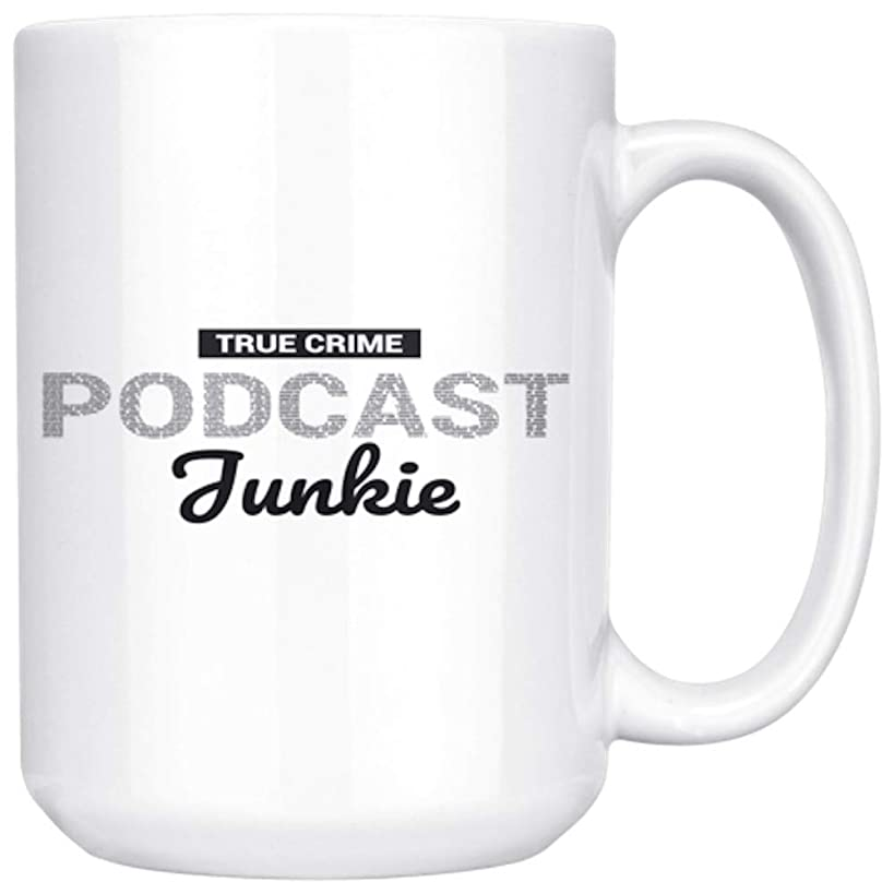 Funny Unique True Crime Gift Coffee Mug - True Crime Podcast Junkie