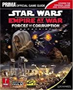 Star Wars Empire at War - Forces of Corruption: Prima Official Game Guide de Michael Knight