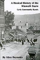 A Musical History of the Klamath Basin: Early Community Bands