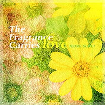 The fragrance carries love