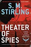 Theater of Spies (A Novel of an Alternate World War)