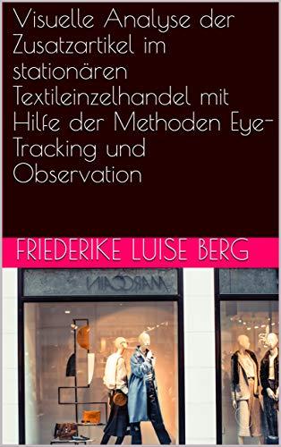 Visuelle Analyse der Zusatzartikel im stationären Textileinzelhandel mit Hilfe der Methoden Eye-Tracking und Observation