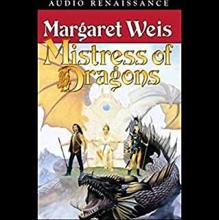 Mistress of Dragons     The First Book of the Dragonvarld Trilogy              By:                                                                                                                                 Margaret Weis                               Narrated by:                                                                                                                                 Gigi Marceau-Clarke                      Length: 11 hrs and 8 mins     583 ratings     Overall 3.6