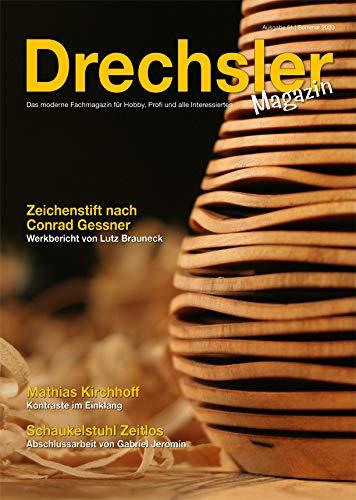 DrechslerMagazin Ausgabe 51– Das moderne Fachmagazin für Hobby, Profi und alle Interessierten (Sommer 2020)