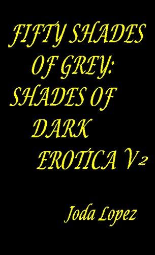 Fifty Shades of Grey : Shade of Dark Erotica (Fifty Shades of Grey Shade of Dark Erotica Book 2) (English Edition)