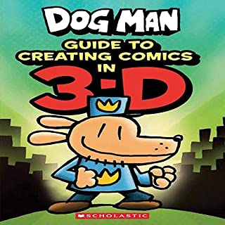 Guide to Creating Comic in 3-D (Dog Man)