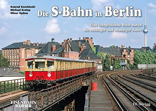 Die S-Bahn in Berlin: Eine fotografische Reise durch die achtziger und neunziger Jahre
