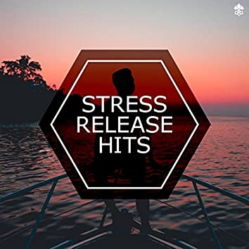 Stress Release Hits