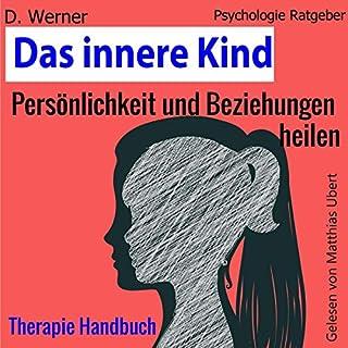 Das innere Kind: Persönlichkeit und Beziehungen heilen - Therapie Handbuch Titelbild
