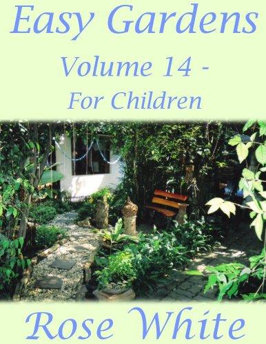 Easy Gardens Volume 14 - For Children (English Edition)