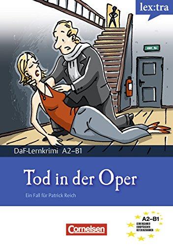 A2-B1 - Tod in der Oper: Krimi-Lektüre als E-Book (Lextra - Deutsch als Fremdsprache - DaF-Lernkrimis: Ein Fall für Patrick Reich) (German Edition)