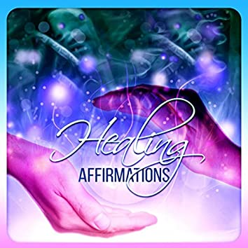 Healing Affirmations – Therapy Ambient Music, Healing Meditation, Reiki, Nature Sounds for Self Realization, Natural Hypnosis