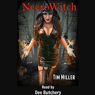 NecroWitch                   By:                                                                                                                                 Tim Miller                               Narrated by:                                                                                                                                 Dee Butchery                      Length: 3 hrs and 27 mins     1 rating     Overall 3.0