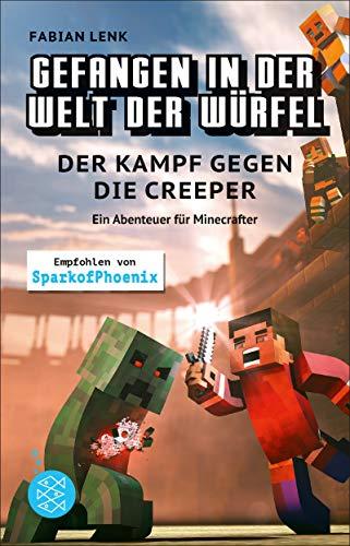 Gefangen in der Welt der Würfel. Der Kampf gegen die Creeper. Ein Abenteuer für Minecrafter: (Band 1)